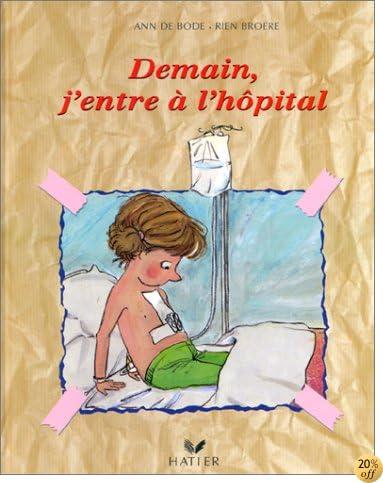 Demain Jentre A Lhopital by Rien Broere ...