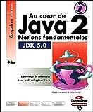 couverture du livre Au Coeur de Java 2 JDK 5, Vol.1