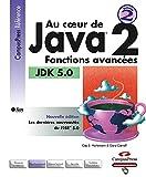 couverture du livre Au coeur de Java 2, Volume 2, Fonctions avancées JDK 5.0