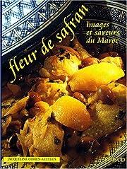 Fleur de safran : images et saveurs du Maroc…