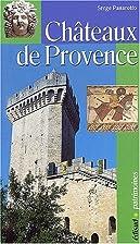 Châteaux de Provence by Serge Panarotto