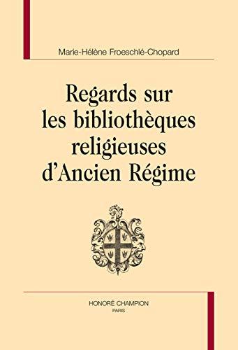 Regards sur les bibliothèques religieuses d'Ancien Régime