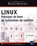 couverture du livre Linux : Principes de base de l'utilisation du système