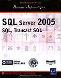 couverture du livre SQL Server 2005: SQL, Transact SQL