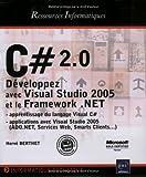 couverture du livre C# 2.0 : le framework .NET 2.0 avec Visual C#