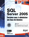couverture du livre SQL Server 2005 : Entraînez-vous à administrer une base de données