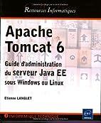 Apache Tomcat 6 ; guide d'administration du…
