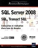 couverture du livre SQL Server 2008 - SQL, Transact SQL - Conception et réalisation d'une base de données