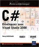 couverture du livre C # - Développez avec Visual Studio 2008 (Broché)