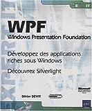 couverture du livre WPF - Windows Presentation Foundation - Développez des applications riches sous Windows