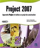 couverture du livre Project 2007 - Coffret de 2 livres : apprendre Project et réaliser un projet de construction