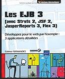 couverture du livre Les EJB 3 (avec Struts 2, JSF 2, JasperReports 3, Flex 3)