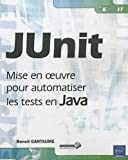 couverture du livre JUnit - Mise en oeuvre pour automatiser les tests en Java