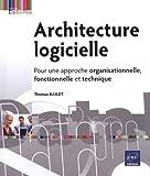 couverture du livre Architecture logicielle - Pour une approche organisationnelle, fonctionnelle et technique