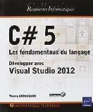 couverture du livre C# 5 - Les fondamentaux du langage - Développer avec Visual Studio 2012