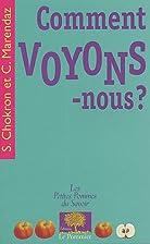 Comment voyons-nous ? by Sylvie Chokron
