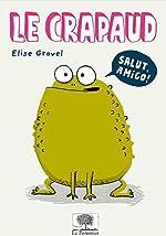 Le crapaud - Elise Gravel
