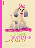 Le grand bestiaire des animaux by…