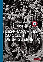Les Françaises au coeur de la Guerre…