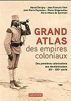Grand atlas des empires coloniaux :…