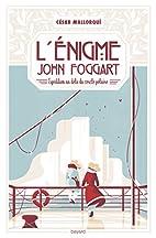 L'énigme John Foggart by César…