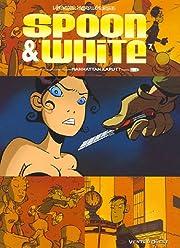 Spoon & White, Tome 7 : Manhattan Kaputt af…