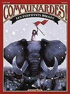 Communardes ! : Les éléphants rouges by…
