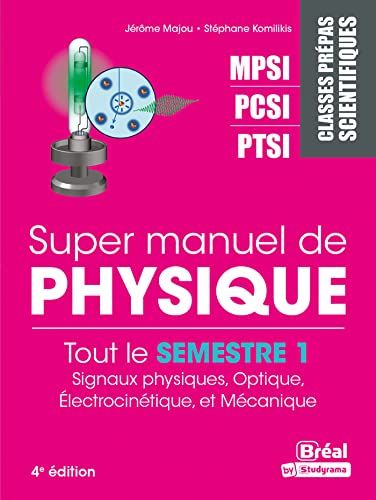 Super Manuel De Physique Semestre 1 Classes Prepas Scientifiques Mpsi Pcsi Ptsi Detail