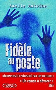 Fidèle au poste av Amélie Antoine