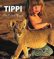 Mon livre d'Afrique por Tippi Degré