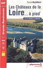 Les Châteaux de la Loire à pied…