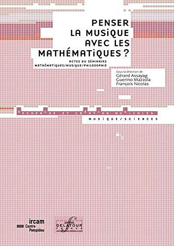 Penser la musique avec les mathématiques ?