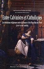 Entre Calvinistes et Catholiques : Les…
