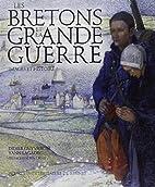 Les Bretons et la Grande Guerre by Yann…