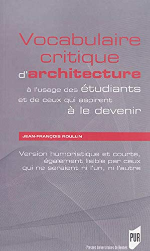 Vocabulaire critique d'architecture à l'usage des étudiants et de ceux qui aspirent à le devenir