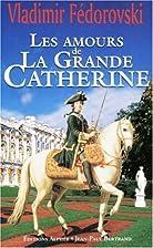 Les amours de la Grande Catherine by…