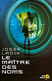Le maître des noms par Josef Ladik