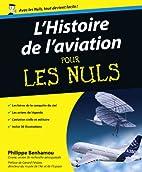 L'Histoire de l'aviation pour les nuls by…