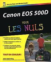 Canon EOS 500D pour les nuls by Julie Adair…