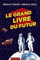 Le Grand Livre du futur : l'avenir comme…