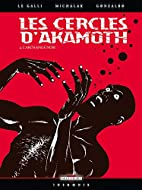 Les cercles d'Akamoth, Tome 4 :…