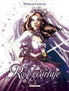 La Rose Ecarlate T07: Tu seras toujours avec…