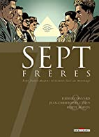 Sept Frères by Didier Convard