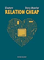 Relation Cheap by Davy Mourier