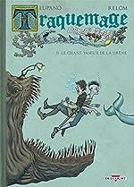 Traquemage T02. Le chant vaseux de la sirène - Wilfrid Lupano