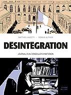 Désintégration: Journal d un…