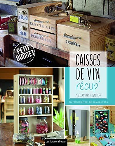 Caisses de vin récup' ou L'art de recycler des caisses en bois