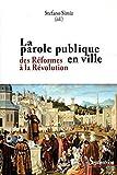 La parole publique en ville : des Réformes à la Révolution / Stefano Simiz (éd.)