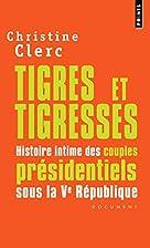 Tigres et tigresses : Histoire intime des…