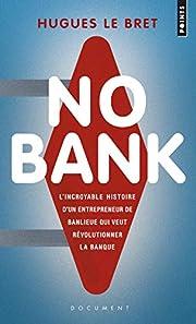 No bank : L'incroyable histoire d'un…